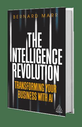 The Intelligence Revolution | Bernard Marr